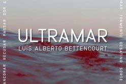 """Ultramar"" é o novo single de Luís Alberto Bettencourt"